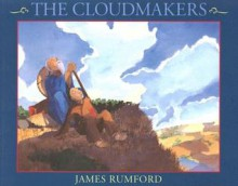 The Cloudmakers - James Rumford