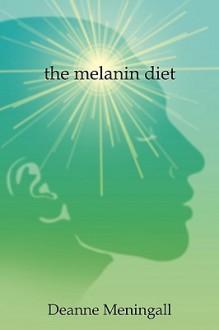 The Melanin Diet - Deanne Meningall