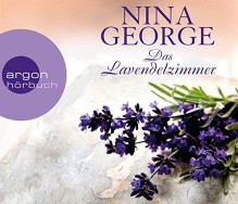 Das Lavendelzimmer (Hörbestseller) - Nina George, Nina George, Richard Barenberg