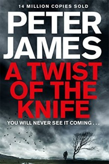 A Twist of the Knife by Peter James (2015-06-04) - Peter James