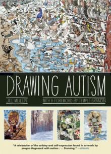 Drawing Autism - Jill Mullin,Temple Grandin
