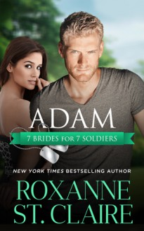 Adam (7 Brides for 7 Soldiers Book 2) - Roxanne St. Claire