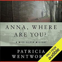 Anna, Where Are You? - Patricia Wentworth, Diana Bishop