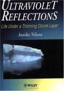 Ultraviolet Reflections: Life Under a Thinning Ozone Layer - Annika Nilsson