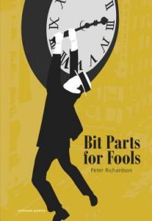 Bit Parts for Fools - Peter Richardson