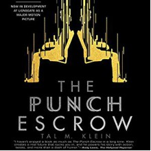 The Punch Escrow - Tal M. Klein,Matthew Mercer