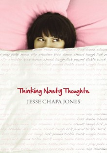 Thinking Nasty Thoughts - Jesse Chapa Jones