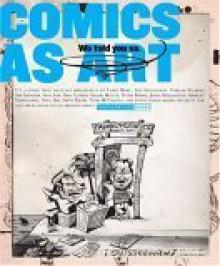 Comics As Art: We Told You So (Fantagraphics) - Tom Spurgeon,Jacob Covey