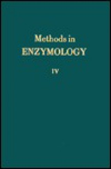 Methods in Enzymology, Volume 4: Special Techniques for the Enzymologist - Sidney P. Colowick, Nathan O. Kaplan