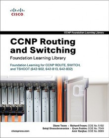 CCNP Routing and Switching Foundation Learning Library: Foundation Learning for CCNP ROUTE, SWITCH, and TSHOOT (642-902, 642-813, 642-832) (Self-Study Guide) - Diane Teare, Richard Froom, Erum Frahim, Amir Ranjbar, Balaji Sivasubramanian