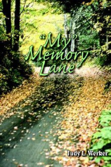 My Memory Lane - Judy Werker