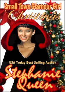 Small Town Glamour Girl Christmas - Stephanie Queen