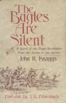 The Bugles Are Silent - John R. Knaggs