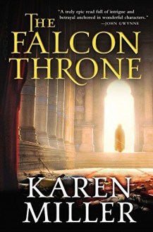 The Falcon Throne (The Tarnished Crown Series) - Karen Miller