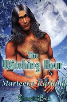 The Witching Hour - Marteeka Karland