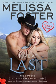 Love at Last: A Braden Flirt (Love in Bloom: The Bradens at Peaceful Harbor Book 7) - Melissa Foster