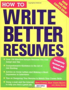 How to Write Better Resumes - Gene Corwin, Gary Grappo, Adele Lewis