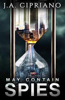May Contain Spies (Meet Abby Banks Book 1) - J.A. Cipriano