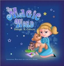 The Magic Word - Sherrill S. Cannon