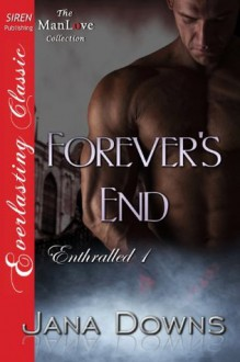 Forever's End [Enthralled 1] - Jana Downs