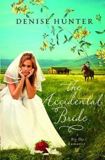 The Accidental Bride (A Big Sky Romance) - Denise Hunter