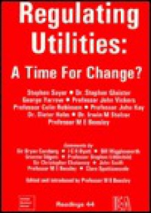 Regulating Utilities: A Time for Change? - Stephen Sayer