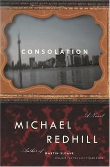 Consolation - Michael Redhill