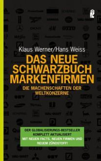 Das Neue Schwarzbuch Markenfirmen - Hans Weiss
