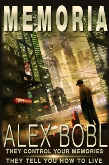 Memoria. A Corporation of Lies - Alex Bobl