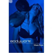 Bodywork (The Works, #1) - Marie Harte