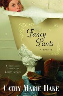 Fancy Pants - Cathy Marie Hake