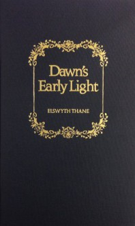 Dawn's Early Light - Elswyth Thane