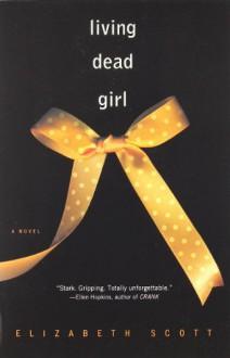 Living Dead Girl - Elizabeth Scott
