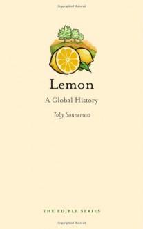 Lemon: A Global History - Toby Sonneman