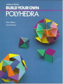 Build Your Own Polyhedra - Peter Hilton