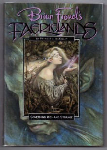 Something Rich and Strange - Patricia A. McKillip, Brian Froud