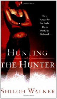 Hunting the Hunter (The Hunters, Book 9) - Shiloh Walker