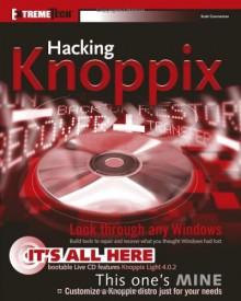 Hacking Knoppix [With CDROM] - Scott Granneman