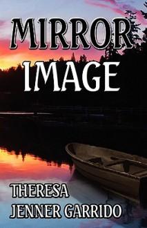 Mirror Image - Theresa Jenner Garrido