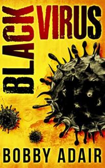 Black Virus (Black Rust Book 1) - Bobby Adair