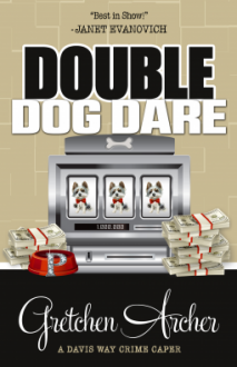 Double Dog Dare - Gretchen Archer