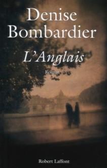 L'anglais - Denise Bombardier