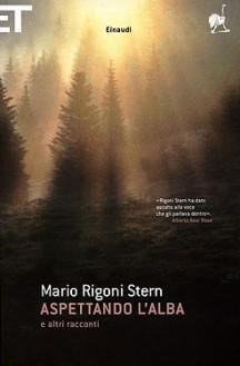Aspettando l'alba e altri racconti - Mario Rigoni Stern