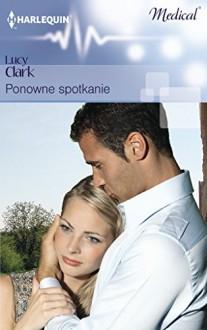 Ponowne spotkanie - Clark Lucy