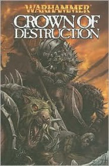 Warhammer: Crown of Destruction - Kieron Gillen, Ian Brill, Johnny Lowe, Dwayne Harris