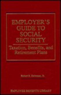 Employers Gde to Social Security - Robert E. Heitzman