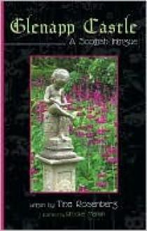Glenapp Castle: A Scottish Intrigue - Tina Rosenberg