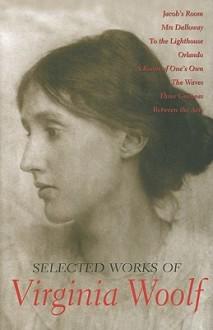 Selected Works of Virginia Woolf - Virginia Woolf