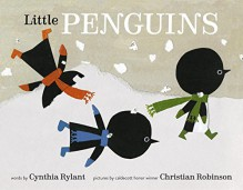 Little Penguins - Cynthia Rylant, Christian Robinson