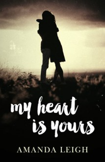 My Heart is Yours - Amanda Leigh
